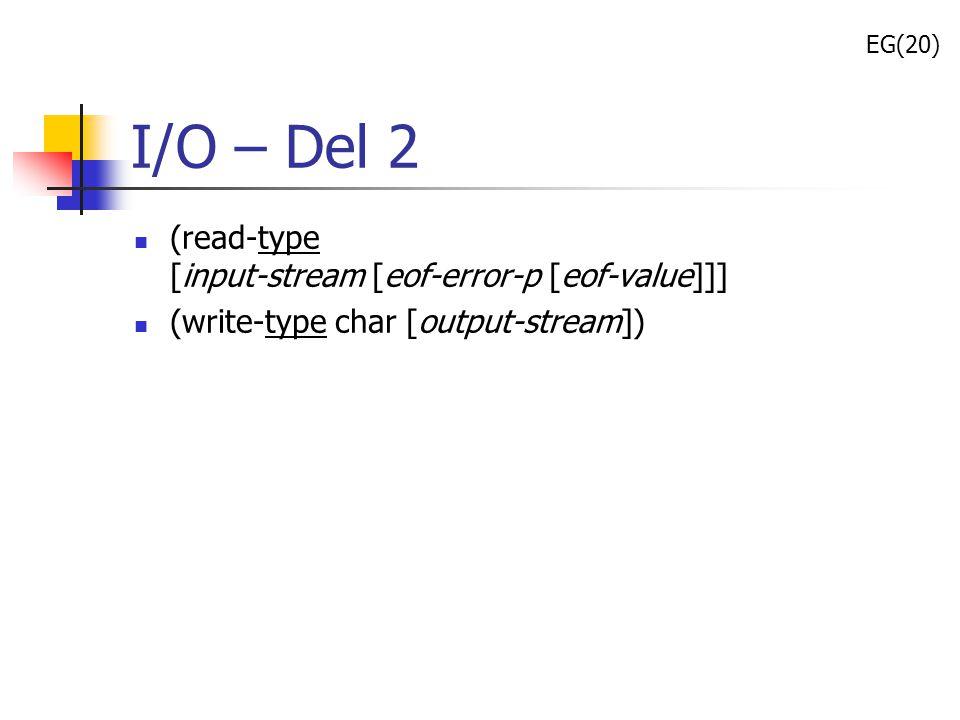 I/O – Del 2 (read-type [input-stream [eof-error-p [eof-value]]]